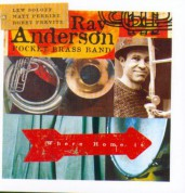 Ray Anderson: Where Home Is - CD