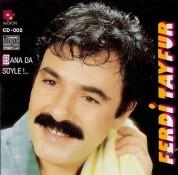 Ferdi Tayfur: Bana Da Söyle - CD