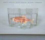 Michael Formanek, Peter Erskine, Marty Ehrlich: Relativity - CD