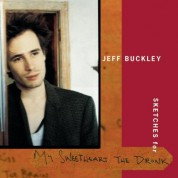 Jeff Buckley: Sketches For My Sweetheart The Drunk - Plak
