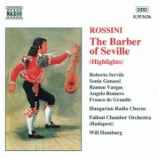 Sonia Ganassi, Will Humburg, Angelo Romero, Roberto Servile, Ramón Vargas: Rossini: The Barber of Seville (Highlights) - CD