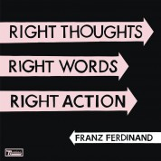 Franz Ferdinand: Right Thoughts, Right Words, Right Action - CD