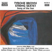 Tyrone Brown String Sextet: Song of the Sun - CD
