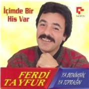 Ferdi Tayfur: Ya Benimsin Ya Toprağın - İçimde Bir His Var - CD
