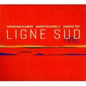 Christian Gaubert, Andre Ceccarelli, Jannick Top: Ligne Sud Trio - CD