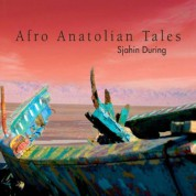 Afro Anatolian Tales: Sjahin During - CD