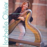 Isabelle Olivier: My Foolish Harp - CD