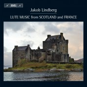 Jakob Lindberg: Lute Music from Scotland and France - CD