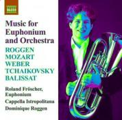 Roland Froscher: Euphonium Music: Roggen, D. / Mozart, W.A. / Weber, C. / Tchaikovksy, P. / Balissat, J. - CD