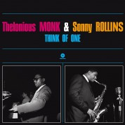 Thelonious Monk, Sonny Rollins: Think Of One. - Plak