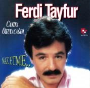 Ferdi Tayfur: Canına Okuyacağım / Naz Etme - CD