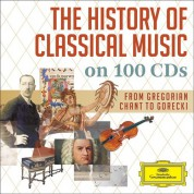 Çeşitli Sanatçılar: The History Of Classical Music On 100 Cds - CD