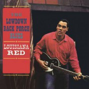 Louisiana Red: The Lowdown Back Porch Blues - Plak