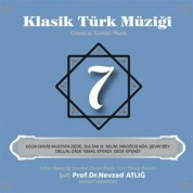 Nevzat Atlığ, Kültür Bakanlığı Devlet Klasik Türk Müziği Korosu: Klasik Türk Müziği 7 - CD