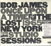Bob James: Once Upon A Time: The Lost 1965 New York Studio Sessions - CD