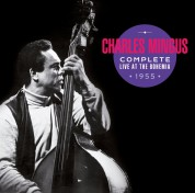 Charles Mingus: Complete Live At The Bohemia 1955 + Bonus Tracks! - CD