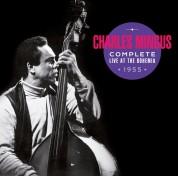 Charles Mingus: Complete Live At The Bohemia 1955 + Bonus Tracks! - CD