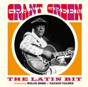 Grant Green: The Latin Bit - Feat Willie Bobo & Patato Valdés - CD