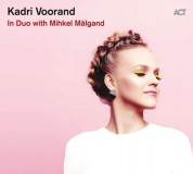Kadri Voorand: In Duo with Mihkel Mälgand - CD
