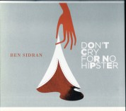 Ben Sidran: Don't Cry For No Hipster - CD