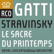 Royal Concertgebouw Orchestra, Daniele Gatti: Stravinsky: Le Sacre du Printemps - Plak