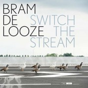 Bram De Looze: Switch The Stream - Plak