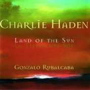 Charlie Haden, Gonzalo Rubalcaba: Land of the Sun - CD