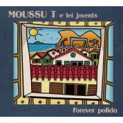 Moussu T: Forever Polida - CD