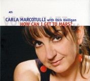 Carla Marcotulli: How Can I Get To Mars? - CD