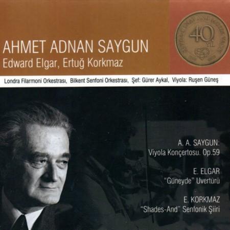 Ruşen Güneş, Gürer Aykal, Bilkent Senfoni Orkestrası, London Philharmonic Orchestra: Saygun, Korkmaz, Elgar - CD