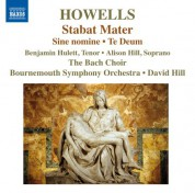 Bach Choir, Bournemouth Symphony Orchestra, David Hill: Howells: Stabat Mater, Te Deum & Sine Nomine - CD