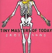 Tiny Masters Of Today: Skeletons - CD