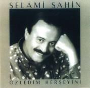 Selami Şahin: Özledim Her Şeyini - CD