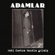 Adamlar: Eski Dostum Tankla Gelmiş - CD