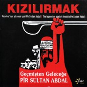 Kızılırmak: Geçmişten Geleceğe Pir Sultan Abdal - CD