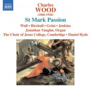 Daniel Hyde: Wood, C.: St. Mark Passion - CD