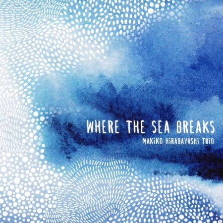 Makiko Hirabayashi: Where The Sea Breaks - CD