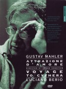 Gustav Mahler, Luciano Berio, Riccardo Chailly: Attrazione D'Amore, Voyage To Cythera - DVD