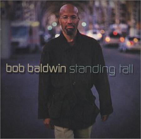 Bob Baldwin: Standing Tall - CD