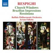 JoAnn Falletta: Respighi: Vetrate Di Chiesa - Impressioni Brasiliane - Rossiniana - CD