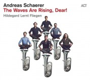 Andreas Schaerer: The Waves Are Rising, Dear! - CD