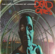 Future Sound Of London: Dead Cities - CD