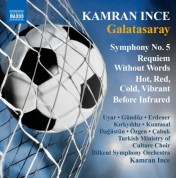 Kamran İnce: Ince: Symphony No. 5 - Requiem Without Words - Hot, Red, Cold, Vibrant- Before Infrared - CD