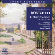 Opera Explained: Donizetti - L'Elisir D'Amore (Smillie) - CD