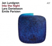 Jan Lundgren, Emile Parisien, Lars Danielsson: Into The Night - CD