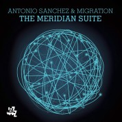Antonio Sánchez: The Meridian Suite - CD