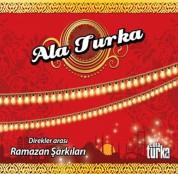 Çeşitli Sanatçılar: Ala Turka - Direkler Arası Ramazan Şarkıları - CD