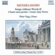 Péter Nagy: Mendelssohn: Songs Without Words, Vol. 2 - CD
