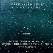 Tallinn Chamber Orchestra, Estonian Philharmonic Chamber Choir, Tõnu Kaljuste: Erkki-Sven Tüür: Cristallisatio - CD