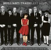 Art Brut: Brilliant! Tragic! - Plak